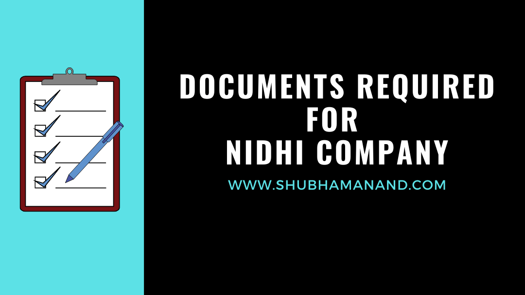 Documents required for Nidhi Company